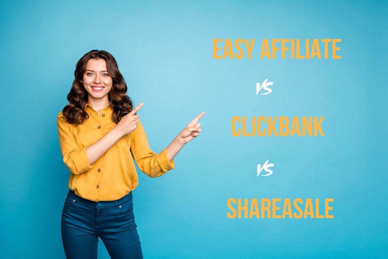SheareASale vs Clickbank vs Easy Affiliate
