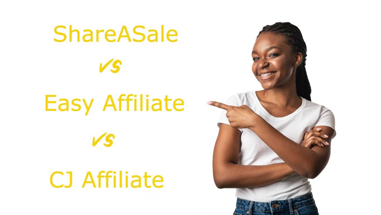 Share a sale vs CJ affiliate vs easy affiliate